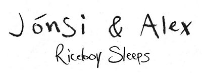 Jónsi & Alex - Riceboy Sleeps handwriting